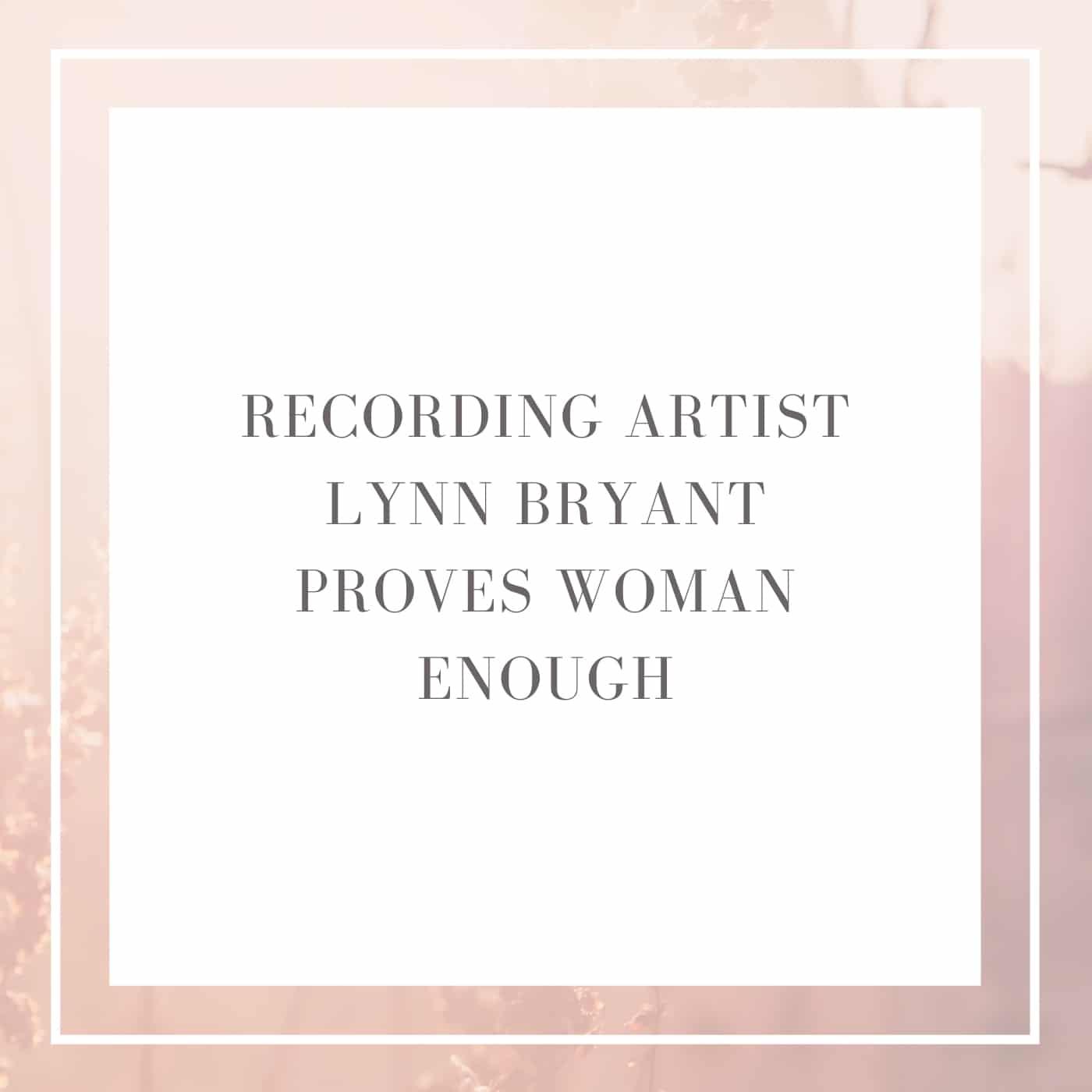 Recording Artist Lynn Bryant