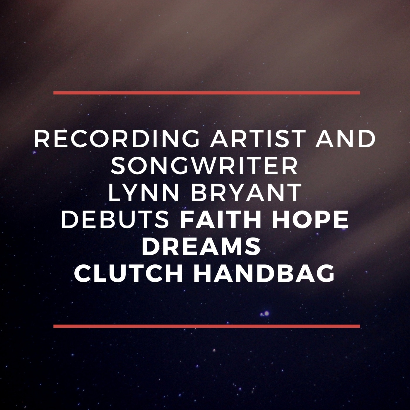 Recording Artist and Songwriter Lynn Bryant Debuts Faith Hope Dreams™ Clutch Handbag