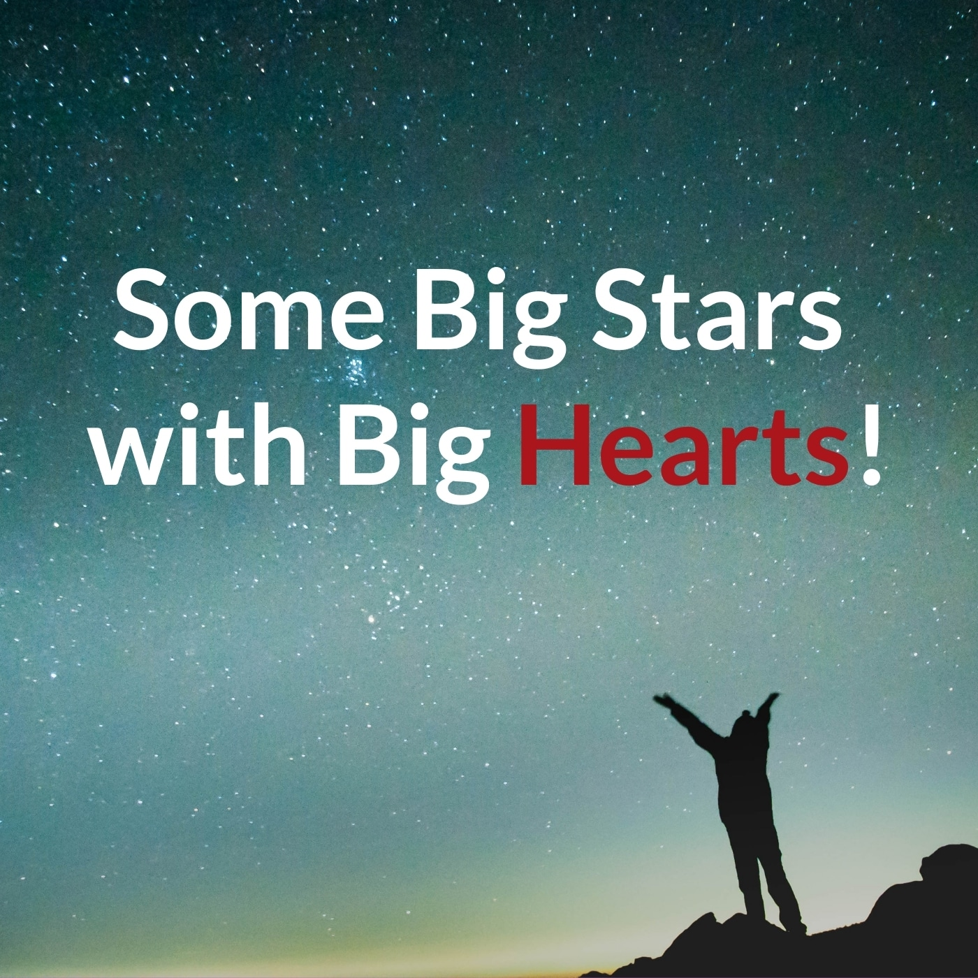 Some Big Stars with Big Hearts!