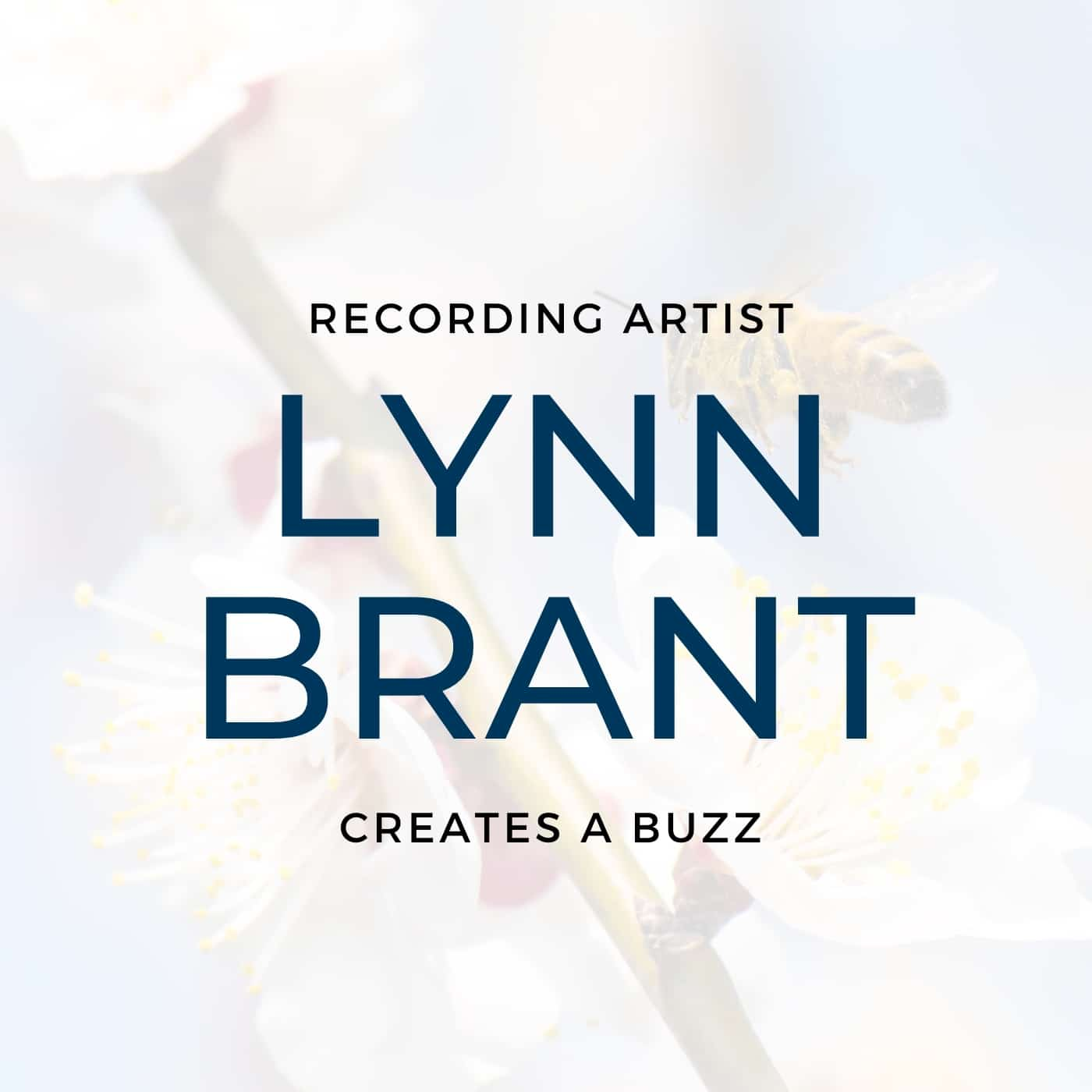 RECORDING ARTIST LYNN BRYANT CREATES A BUZZ