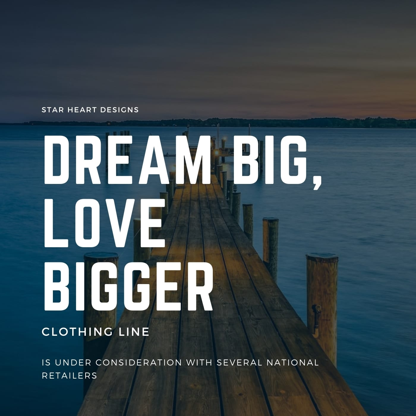 Star Heart Designs Dream Big, Love Bigger clothing line is under consideration with several national retailers