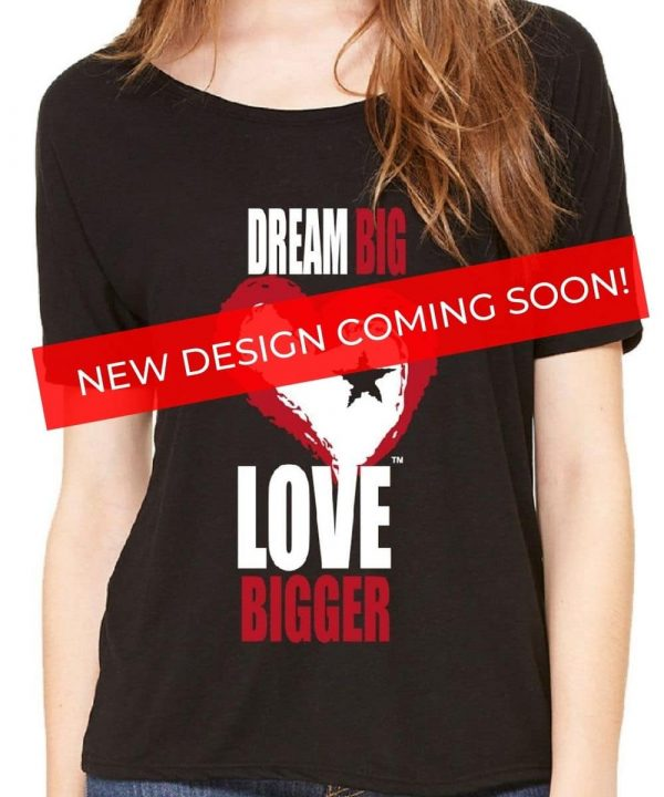 DREAM BIG, LOVE BIGGER Tee FAITH HOPE DREAMS TEE SHIRT